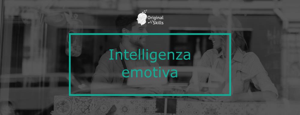 Intelligenza emotiva: soft skill fondamentale sul lavoro