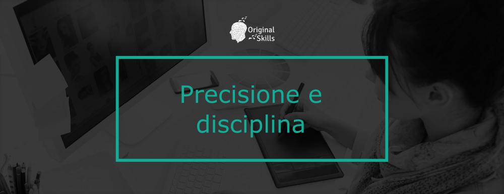 Precisione e disciplina